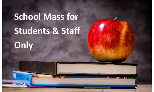School Mass - for Students & Staff Only