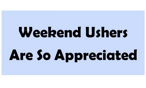 Be a Weekend Usher