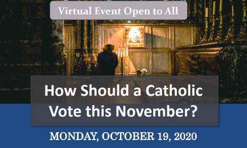 Online Debate 10/19/20 - How Should a Catholic Vote?
